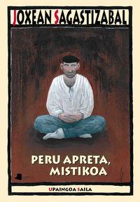 Peru Apreta, Mistikoa - Joxean Sagastizabal