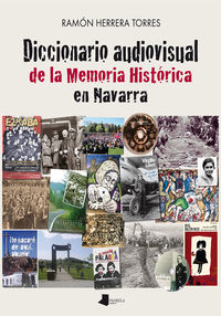 Diccionario Audiovisual De La Memoria Historica En Navarra - Ramon Herrera Torres