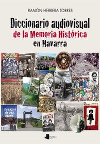 DICCIONARIO AUDIOVISUAL DE LA MEMORIA HISTORICA EN NAVARRA
