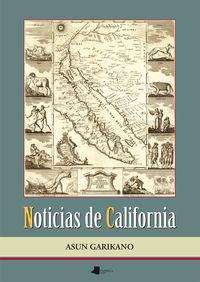 Noticias De California - Los Vascos En La Epoca De La Exploracion Y Colonizacion De California (1533-1848) - Asun Garikano