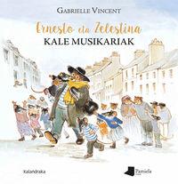 Ernesto Eta Zelestina, Kale Musikariak - Gabrielle Vincent