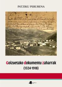 Goizuetako Dokumentu Zaharrak (1324-1918) - Patziku Perurena Loiarte