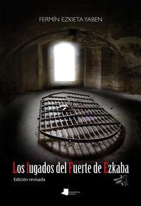 Los (2 ed) fugados del fuerte de ezkaba - Fermin Ezkieta Yaben
