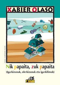 Nik Papaita, Zuk Papaita (igarkizunak, Olerkizunak Eta Igarkilimak) - Xabier Olaso