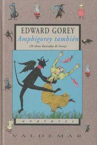 AMPHIGOREY TAMBIEN - 20 OBRAS ILUSTRADAS DE GOREY
