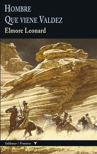 Hombre / Que Viene Valdez - Leonard Elmore