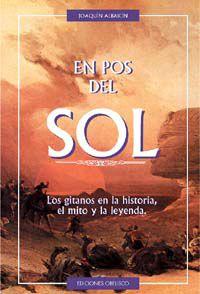 EN POS DEL SOL: GITANOS EN LA HISTORIA, EL MITO Y LA LEYENDA