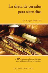 Dieta De Cereales Para Siete Dias - Jurgen Weihofen