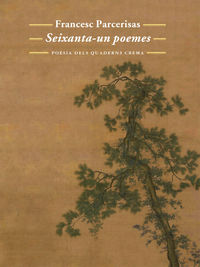 Seixanta-Un Poemes - Francesc Parcerisas Vazquez