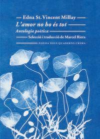 L'amor No Ho Es Tot - Antologia Poetica - Edna St. Vincent Millay