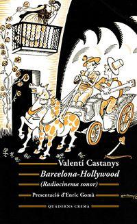 Barcelona-Hollywood (radiocinema Sonor) - Valenti Castanys Borras