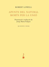 Apunts Del Natural - Morts Per La Unio - Robert Lowell