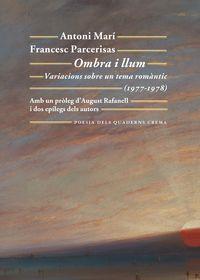 Ombra I Llum - Variacions Sobre Un Tema Romantic (1977-1978) - Francesc Parcerisas Vazquez / Antoni Mari Muñoz
