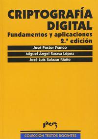 Criptografia Digital - Fundamentos Y Aplicaciones (2ª Ed) - Jose Pastor Franco / Miguel Angel Sarasa Lopez / Jose Luis Salazar Riaño