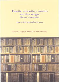 TASACION, VALORACION Y COMERCIO DEL LIBRO ANTIGUO