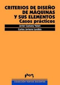CRITERIOS DE DISEÑO DE MAQUINAS Y SUS ELEMENTOS - CASOS PRACTICOS