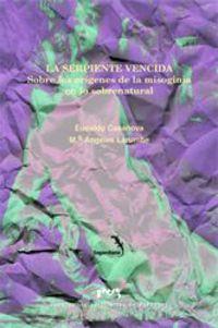 La serpiente vencida - Eudaldo Casanova / Maria Angeles Larumbe