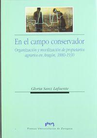 En El Campo Conservador - Organizacion Y Movilizacion De Propietarios - Gloria Sanz Lafuente
