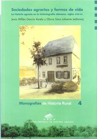 SOCIEDADES AGRARIAS Y FORMA DE VIDA - LA HISTORIA AGRARIA EN LA HISTORIOGRAFIA ALEMANA, SIGLOS XVIII-XX