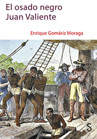El osado negro juan valiente - Enrique Gomariz Moraga