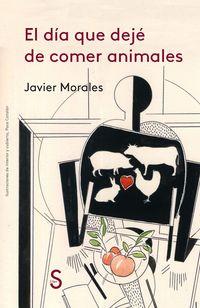 DIA QUE DEJE DE COMER ANIMALES, EL