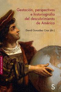 GESTACION, PERSPECTIVAS E HISTORIOGRAFIA DEL DESCUBRIMIENTO DE AMERICA