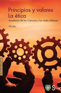 PRINCIPIOS Y VALORES. LA ETICA - ACADEMIA DE LAS CIENCIS Y LAS ARTES MILITARES