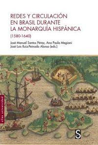 REDES Y CIRCULACION EN BRASIL DURANTE LA MONARQUIA HISPANICA (1580-1640)