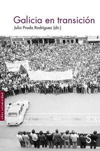 Galicia En Transicion - Julio Prada Rodriguez (ed. )