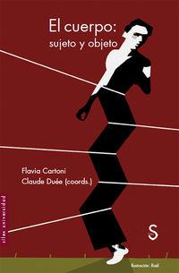 Cuerpo, El - Sujeto Y Objeto - Flavia Cartoni / Claude Duee