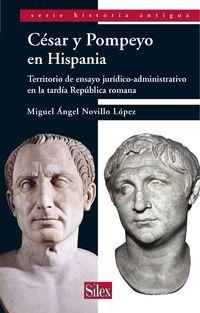 Cesar Y Pompeyo En Hispania - Miguel Angel Novillo Lopez