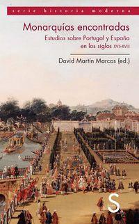 MONARQUIAS ENCONTRADAS - ESTUDIOS SOBRE PORTUGAL Y ESPAÑA EN LOS SIGLOS XVII Y XVIII
