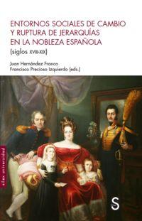 ENTORNO SOCIALES DE CAMBIO Y RUPTURA DE JERARQUIAS EN LA NOBLEZA ESPAÑOLA (SIGLOS XVIII-XIX)