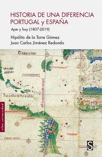 HISTORIA DE UNA DIFERENCIA PORTUGAL Y ESPAÑA - AYER Y HOY (1807-2019)