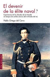 DEVENIR DE LA ELITE NAVAL, EL - EXPERIENCIAS DE LOS OFICIALES DE LA ARMADA EN TIEMPOS DE CAMBIO (S. XVIII-XIX)