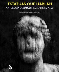 ESTATUAS QUE HABLAN - ANTOLOGIA DE PASQUINES SOBRE ESPAÑA
