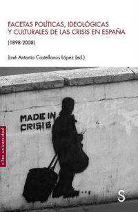 FACETAS POLITICAS, IDEOLOGICAS Y CULTURALES DE LAS CRISIS EN ESPAÑA (1898-2008)