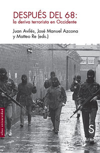 Despues De Mayo Del 68 - La Deriva Terrorista En Occidente - Juan Aviles / Jose Manuel Azcona / Matteo Re