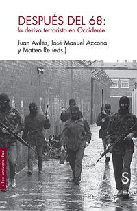 DESPUES DE MAYO DEL 68 - LA DERIVA TERRORISTA EN OCCIDENTE