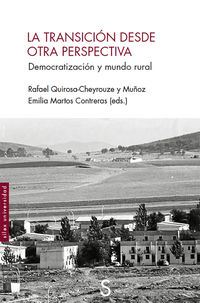 Transicion Desde Otra Perspectiva, La - Democratizacion Y Mundo Real - Rafael Quirosa-Cheyrouze Muñoz / Emilia Martos Contreras