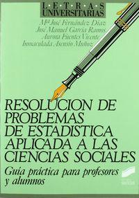 RESOLUCION DE PROBLEMAS DE ESTADISTICA APLICADA A LAS CIENCIAS SOCIALE