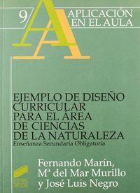 Ejemplo De Diseño Curricular Para El Area De Las Ciencias De La Naturaleza, Un - Eso - Maria Del Mar Murillo Terron / Jose Luis Negro