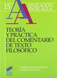 Teoria Y Practica Del Comentario De Texto Filosofico - Cristobal Aguilar Jimenez / Vicente Vilana Taix