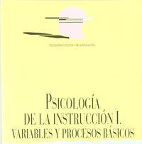 PSICOLOGIA DE LA INSTRUCCION I - VARIABLES Y PROCESOS BASICOS