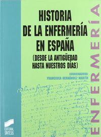 HISTORIA DE LA ENFERMERIA EN ESPAÑA - DESDE LA ANTIGUEDAD HASTA NUESTROS DIAS