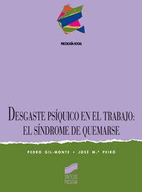 Desgaste Psiquico En El Trabajo - El Sindrome De Quemarse - Pedro R. Gil Monte