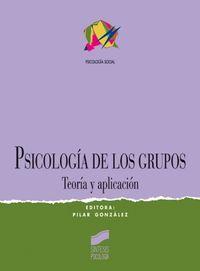 PSICOLOGIA DE LOS GRUPOS - TEORIA Y APLICACION