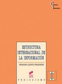 ESTRUCTURA INTERNACIONAL DE LA INFORMACION - EL PODER MEDIATICO EN LA ERA DE LA GLOBALIZACION