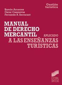 MANUAL DE DERECHO MERCANTIL APLICADO A LAS ENSEÑANZAS TURISTICAS