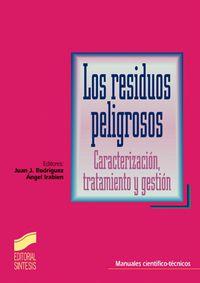 residuos peligrosos, los - caracterizacion, tratamiento y gestion - Juan J. Rodriguez